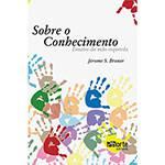 Livro - Sobre o Conhecimento - Ensaios da Mão Esquerda