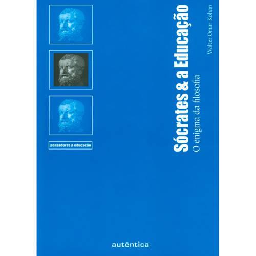 Livro - Sócrates & a Educação - o Enigma da Filosofia