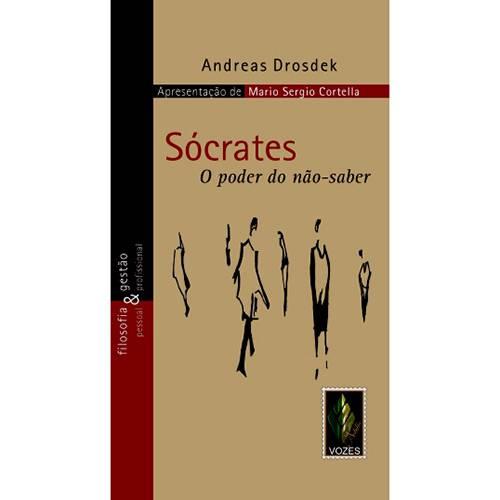 Livro - Sócrates - o Poder do Não-Saber - Filosofia Pessoal & Gestão Profissional