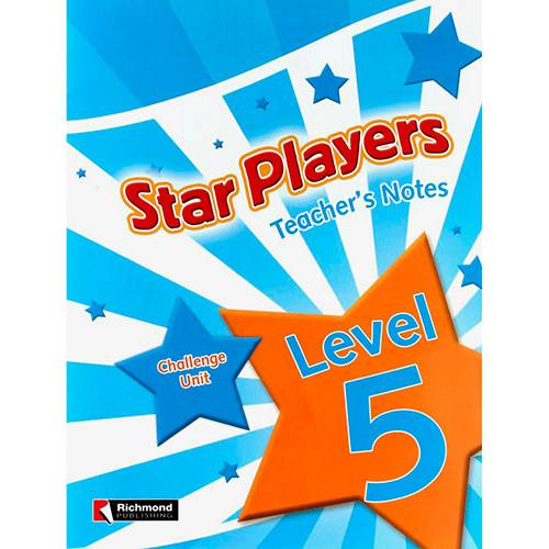 Livro - Star Players - Level 5: Teacher's Notes - Challenge Unit