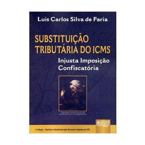 Livro - Substituição Tributária do ICMS - Injusta Imposição Confiscatória