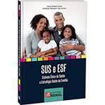 Livro - SUS e ESF: Sistema Único de Saúde e Estratégia Saúde da Família