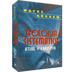 Livro - Teologia Sistemática: Atual e Exaustiva