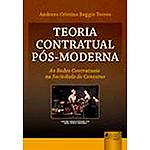 Livro - Teoria Contratual Pós-Moderna: as Redes Contratuais na Sociedade de Consumo