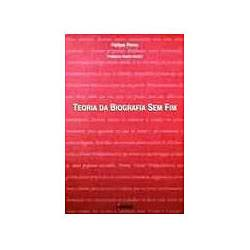 Livro - Teoria da Biografia Sem Fim