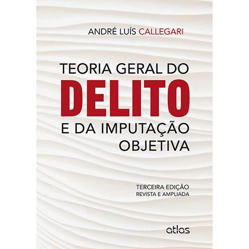 Livro - Teoria Geral do Delito e da Imputação Objetiva