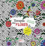 Livro - Terapia das Flores: Livro de Colorir Antiestresse