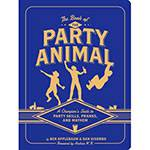 Livro - The Book Of The Party Animal: a Champion's Guide To Party Skills Pranks And Mayhem
