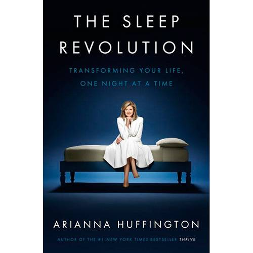 Livro - The Sleep Revolution: Transforming Your Life, One Night At a Time