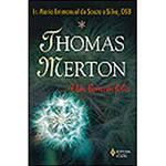 Livro - Thomas Merton: o Homem que Aprendeu a Ser Feliz