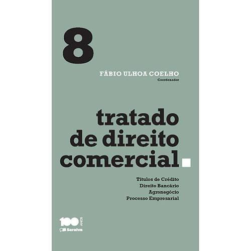 Livro - Tratado de Direito Comercial: Títulos de Crédito, Direito Bancário, Agronegócio, Processo Empresarial