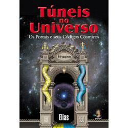 Livro - Túneis no Universo - os Portais e Seus Códigos Cósmicos