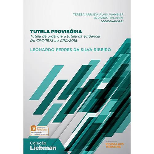 Livro - Tutela Provisória: Tutela de Urgência e Tutela da Evidência do Cpc/1973 ao Cpc/2105