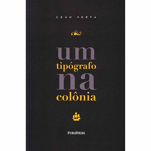 Livro - um Tipógrafo na Colônia