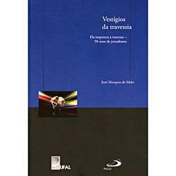 Livro - Vestígios da Travessia: da Imprensa à Internet 50 Anos de Jornalismo