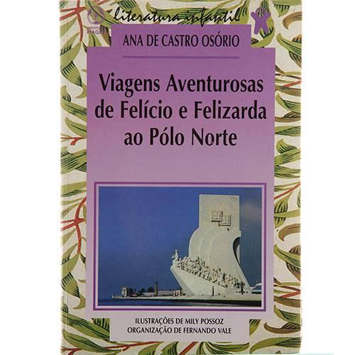 Livro - Viagens Aventurosas de Felício e Felizarda ao Pólo Norte