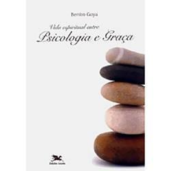 Livro - Vida Espiritual Entre Psicologia e Graça