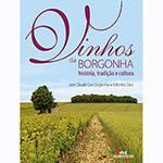 Livro - Vinhos da Borgonha: História, Tradição e Cultura