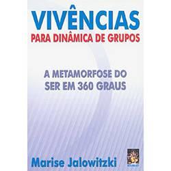 Livro - Vivências para Dinâmicas de Grupos: a Metamorfose do Ser em 360 Graus