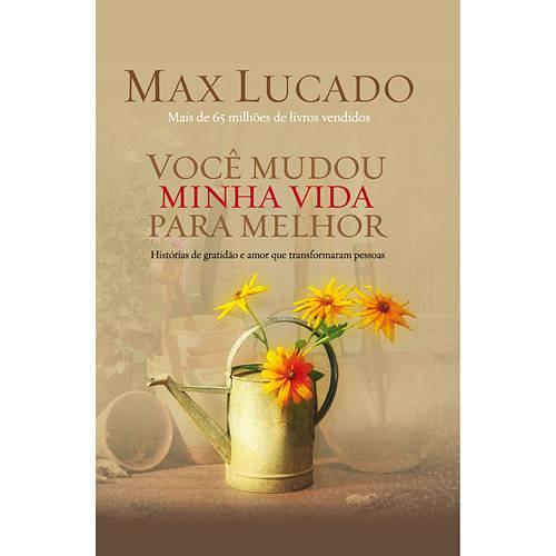 Livro - Você Mudou Minha Vida para Melhor - Histórias de Gratidão e Amor que Transformaram Pessoas