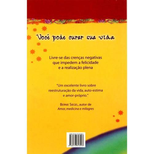 Livro - Você Pode Curar Sua Vida: Como Despertar Idéias Positivas, Superar Doenças e Viver Plenamente