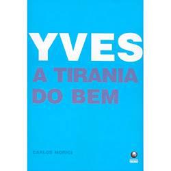 Livro - Yves: a Tirania do Bem