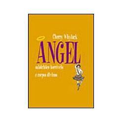 Livros - Angel Salsichões Horríveis e Corpos Divinos - Coleção Rosa-Choque
