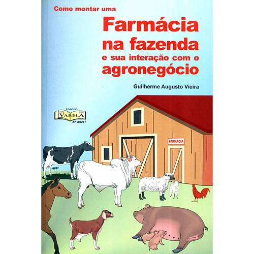 Livros - Como Montar uma Farmácia na Fazenda e Sua Interação com o Agronegócio