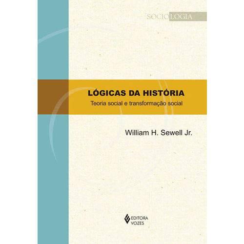 Logicas da Historia - Coleçao Sociologia