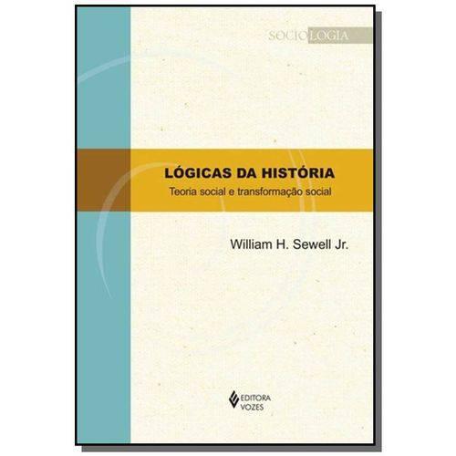 Logicas da Historia: Teoria Social e Transformacao