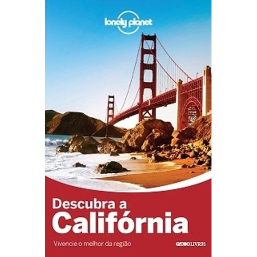 Lonely Planet Descubra a California - Globo