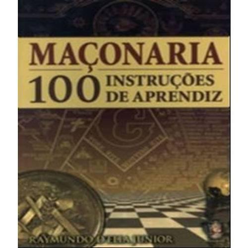 Maconaria - 100 Instrucoes de Aprendiz - 4 Ed