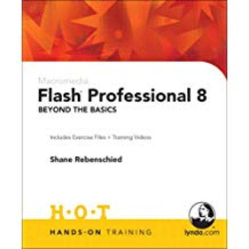 Macromedia Flash Professional 8 Beyond The Basics: Includes Exercise Files And Demo Movies