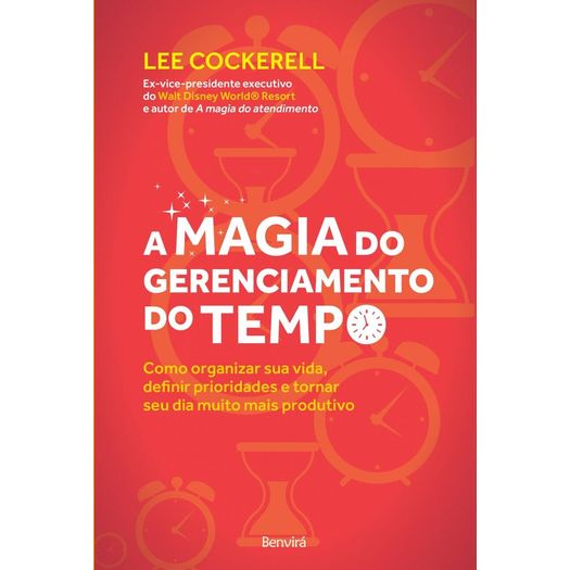 Magia do Gerenciamento do Tempo, a - Benvira