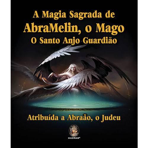 Magia Sagrada de Abramelin, o Mago, o Santo Anjo Guardiao, a