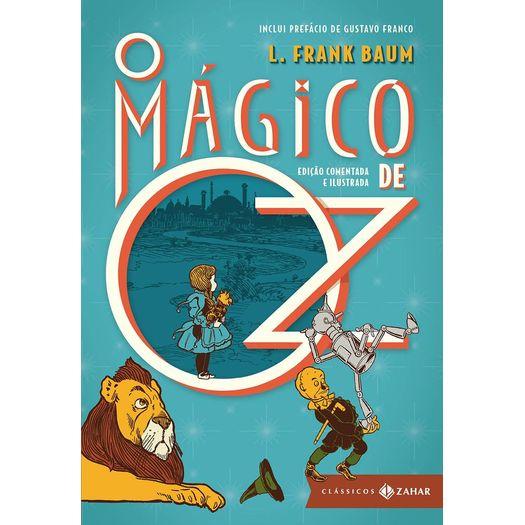 Magico de Oz, o - Edicao Comentada e Ilustrada - Zahar