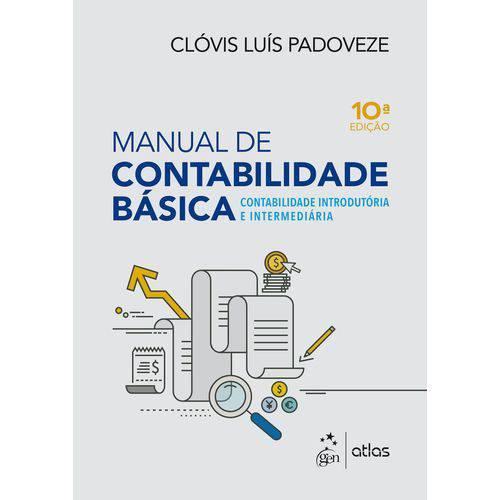 Manual de Contabilidade Básica - Contabilidade Introdutória e Intermediária - 10ª Ed.