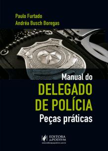 Manual de Delegado de Polícia - Peças Práticas (2019)