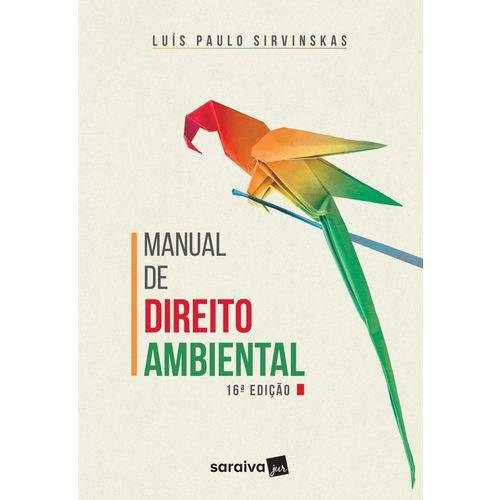 Manual de Direito Ambiental - 16ª Ed. 2018