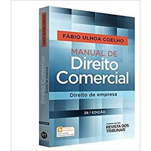 Manual de Direito Comercial - Direito de Empresa - 28 Ed