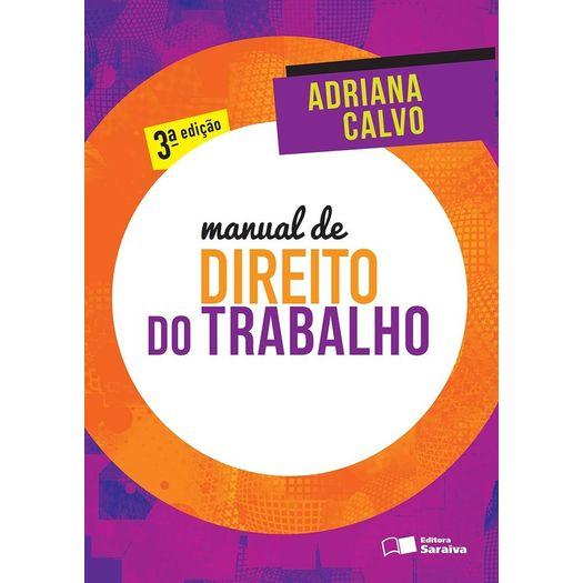 Manual de Direito do Trabalho - Calvo - Saraiva - 3 Ed