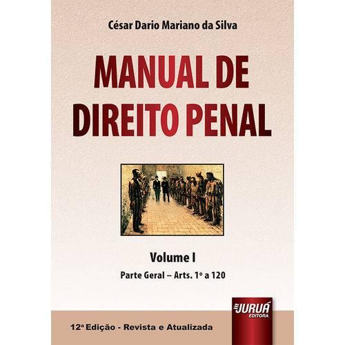 Manual de Direito Penal - Volume I - Parte Geral - Arts. 1º a 120