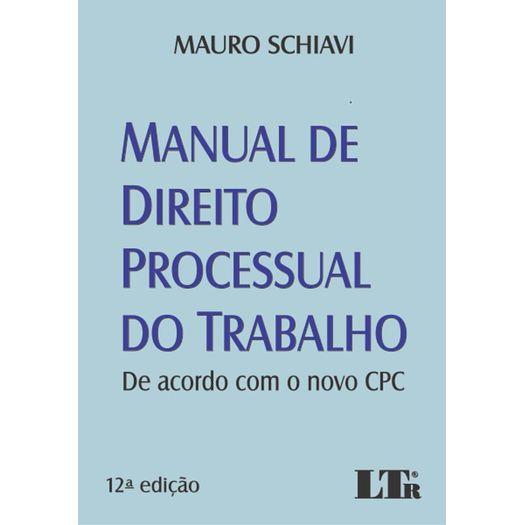 Manual de Direito Processual do Trabalho - Ltr - 12 Ed