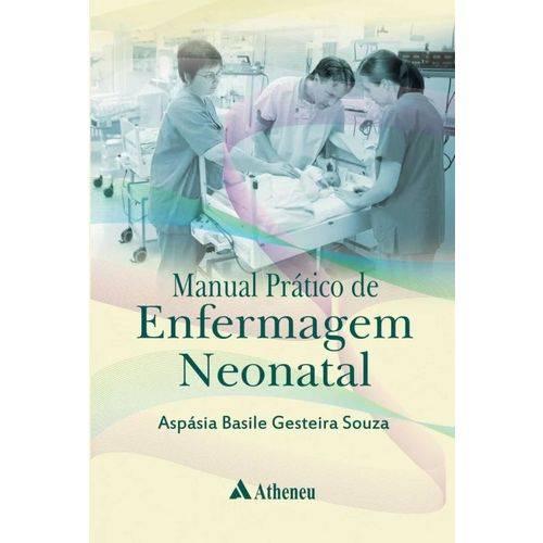 Manual Pratico de Enfermagem Neonatal / Souza