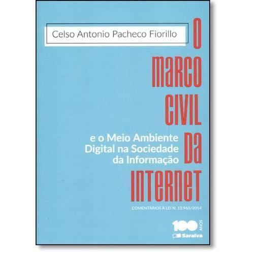 Marco Civil da Internet, O: e o Meio Ambiente Digital na Sociedade da Informação - Comentários à Lei