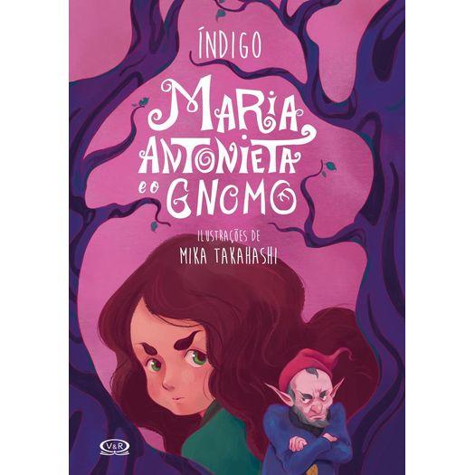 Maria Antonieta e o Gnomo - Vergara e Riba