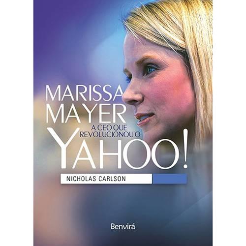 Marissa Mayer - a Ceo que Revolucionou o Yahoo! - 1ª Ed.