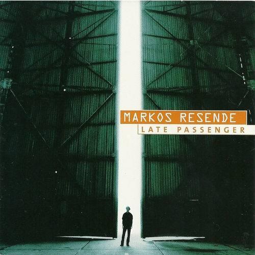 Markos Resende - Late Passenger