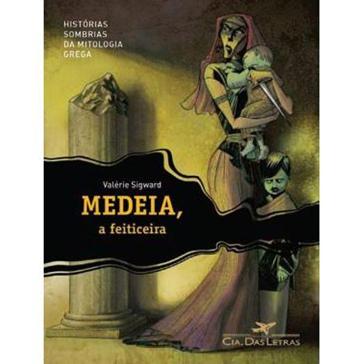 Medeia a Feiticeira - Cia das Letras