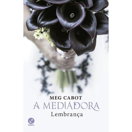 Mediadora, a - Lembranca - Vol 7 - Galera